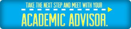 Next Step - Meet with your Academic Advisor