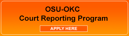 Apply Here for the OSU-OKC Court Reporting Program